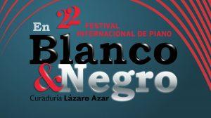 Festival-Internacional-Piano-en-Blanco-y-Negro-2018-UNAMGlobal