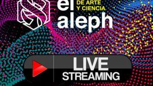 ElAleph-transmisión-intervenciones-ciencia-redes-biológicas-UNAMGlobal