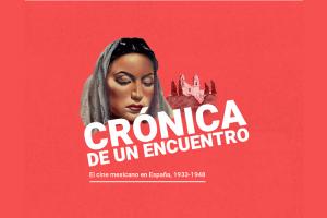 cine-ciclo-MéxicoEspaña-siglo-pasado-Filmoteca-UNAMGlobal
