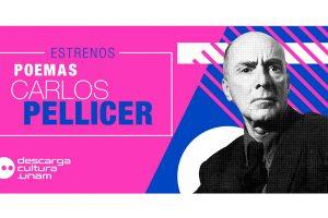 selección-obras-plataforma-culturaUNAM-Pellicer-UNAMGlobal